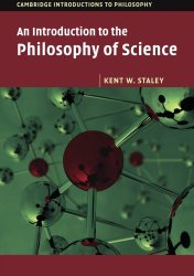 Announcing Kent Staley's new book, An Introduction to the Philosophy of Science (CUP)